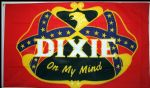 DIXIE ON MY MIND (CONFEDERATE) - 5 X 3 FLAG